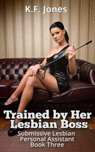 Trained by Her Lesbian Boss - Book 3